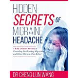 Hidden Secrets of Migraine Headache: 5 Keys Dentist Possess in Providing You Lasting Migraine and Other Chronic Pain Relief (English Edition)