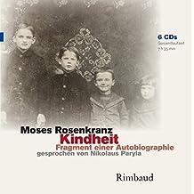 Kindheit - Hörbuch, 6 Audio-CDs: Fragment einer Autobiographie (Bukowiner Literaturlandschaft / Texte aus der Bukowina)