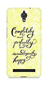 AMEZ completely and perfectly and incandescently happy Back Cover For Asus Zenfone C ZC451CG