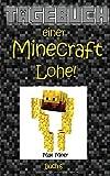Tagebuch einer Minecraft Lohe!