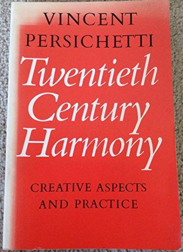 Twentieth century harmony: Creative aspects and practice