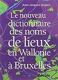 Le nouveau dictionnaire des noms de lieux en Wallonie et à bruxelles