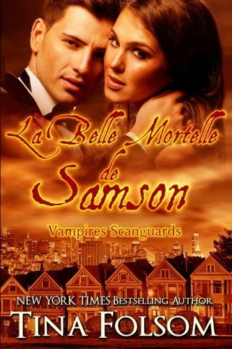 La Belle Mortelle de Samson: Vampires Scanguards (Volume 1) (French Edition) by Tina Folsom (2012-05-28)