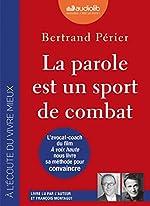 La parole est un sport de combat - Livre audio 1CD MP3 de Bertrand Périer