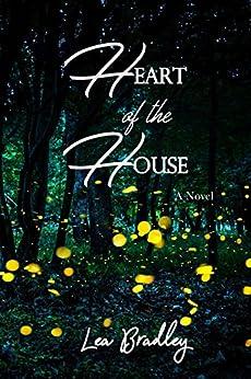 Heart of the House (English Edition) par [Bradley, Lea]
