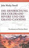 Die Erforschung des Colorado River und des Grand Canyons (Edition Erdmann) - John Wesley Powell
