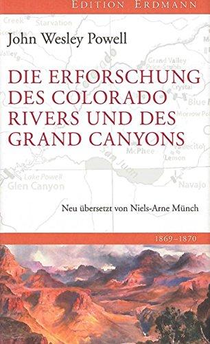 Die Erforschung des Colorado River und des Grand Canyons (Edition Erdmann) -