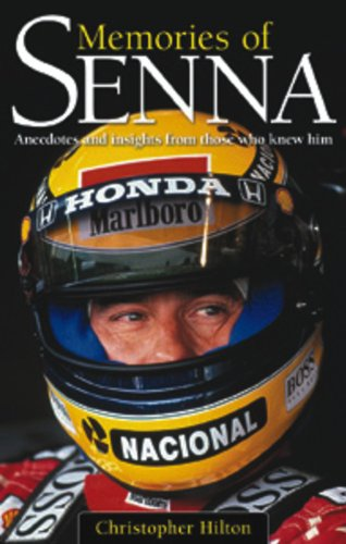 Memories of Senna: Anecdotes and Insights from Those Who Knew Him por Christopher Hilton