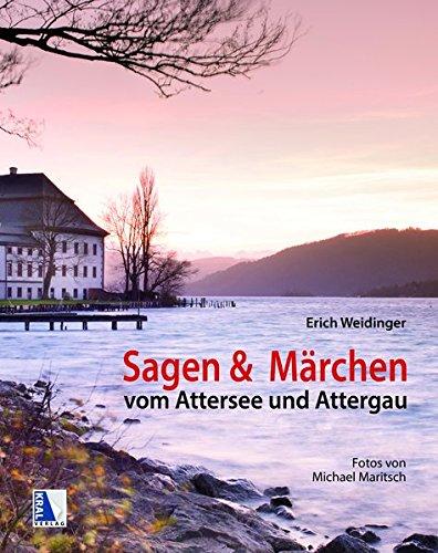 Sagen und Märchen vom Attersee und Attergau: mit Fotos von Michael Maritsch