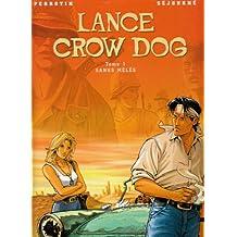 Lance Crow Dog, tome 1 : Sang mêlés
