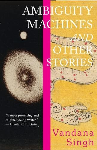 Ambiguity Machines: And Other Stories por Vandana Singh