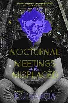 Nocturnal Meetings of the Misplaced de [R.J. Garcia]