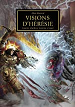 The Horus Heresy, artbook - Vision d'hérésie - Guerre, ténèbres, traîtrise et mort de Alan Merrett