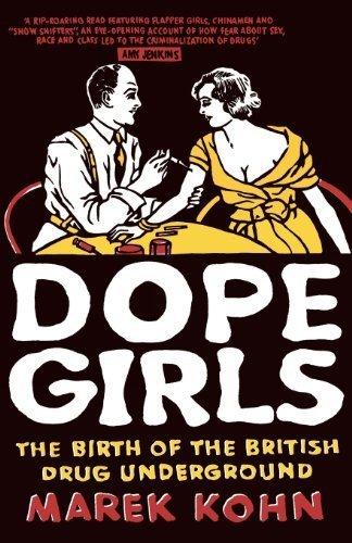 Dope Girls: The Birth of the British Drug Underground by Kohn, Marek (2012) Paperback