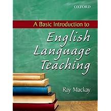 A BASIC INTRODUCTION TO ENGLISH LANGUAGE TEACHING