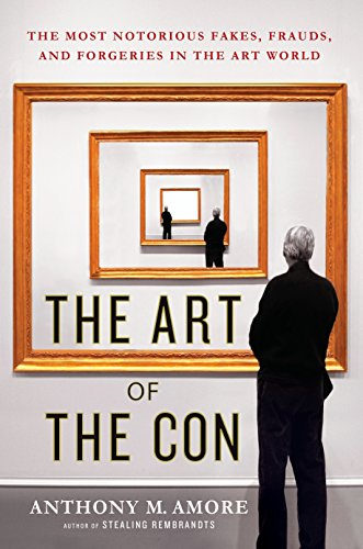 The art of the con par Anthony M. Amore