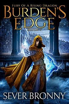 Burden's Edge (Fury of a Rising Dragon Book 1) (English Edition) par [Bronny, Sever]