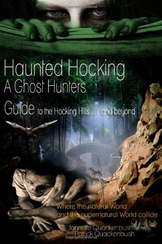 Haunted Hocking A Ghost Hunter's Guide to the Hocking Hills and beyond: Haunted Hocking A Ghost Hunter's Guide to Ohio Hocking Hills