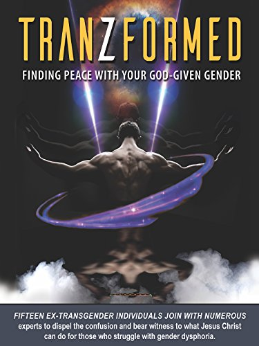 Tranzformed: Finding Peace With Your God Given Gender