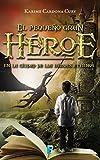 Libros Descargar en linea En la ciudad de los heroes eternos El pequeno gran heroe 1 En la ciudad de los heroes eternos (PDF y EPUB) Espanol Gratis