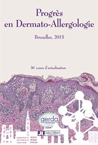 Progrès en Dermato-Allergologie - GERDA Bruxelles 2015: 36e cours d'actualisation.