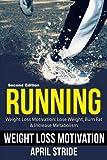 eBook Gratis da Scaricare Running Lose Weight Burn Fat Increase Metabolism Weight Loss Motivation by April Stride 2016 01 07 (PDF,EPUB,MOBI) Online Italiano