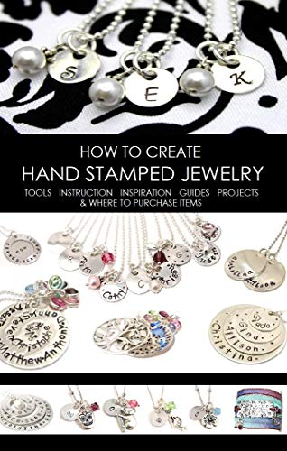 How to Make Hand Stamped Jewelry: A Complete Tutorial on the Art (English Edition)
