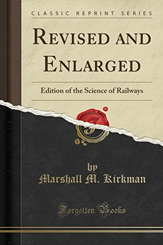 Revised and Enlarged: Edition of the Science of Railways (Classic Reprint)