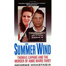 Summer Wind: Thomas Capano and the Murder of Anne Marie Fahey by George Anastasia (2000-09-01)