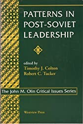 Patterns in Post-Soviet Leadership (The John M. Olin Critical Issues Series)