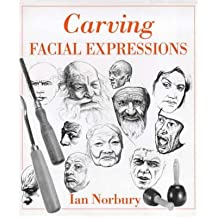 [(Carving Facial Expressions)] [Author: Ian Norbury] published on (May, 2009)