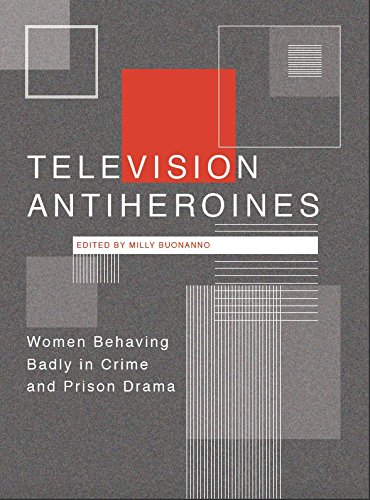 television-antiheroines-women-behaving-badly-in-crime-and-prison-drama