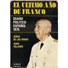El último año de Franco: Diario pol,tico español 1975