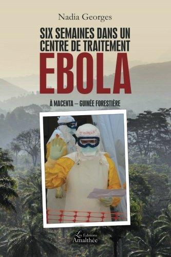 Six semaines dans un centre de traitement Ebola
