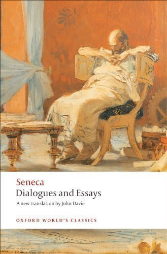 Dialogues and Essays (Oxford World's Classics) by Seneca ( 2008 )