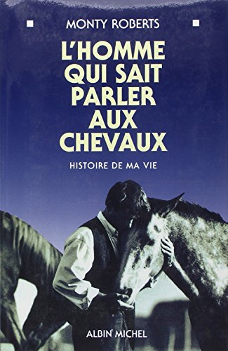 Descargar Libro L'HOMME QUI SAIT PARLER AUX CHEVAUX. Histoire de ma vie de Monty Roberts