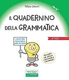 eBook Gratis da Scaricare Il quadernino della grammatica Per la Scuola elementare Ediz a spirale (PDF,EPUB,MOBI) Online Italiano