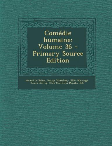 Com die humaine; Volume 36 - Primary Source Edition by Honore de Balzac , George Saintsbury , Ellen Marriage