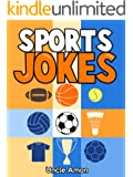 Jokes for Kids: Sports Jokes for Kids!: Funny Sports Jokes (Football, Soccer, Baseball, Basketball, Golf, Tennis, and More!) (Funny Jokes for Kids)