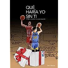 Qué haría yo sin ti. La NBA y su envoltorio: una pareja inseparable (Spanish Edition)