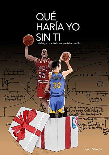 Qué haría yo sin ti. La NBA y su envoltorio: una pareja inseparable por Xavi Marcos