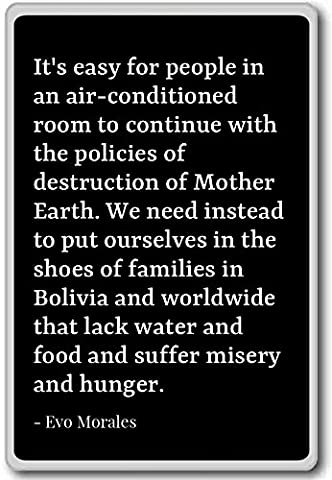 It's easy for people in an air-conditioned room... - Evo Morales - quotes fridge magnet, Black - Aimant de réfrigérateur