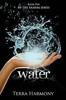 Water (The Akasha Series Book 1) (English Edition) von [Harmony, Terra]
