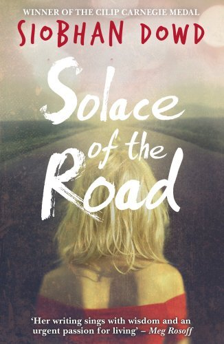 Solace of the Road by Siobhan Dowd (2015-07-30)
