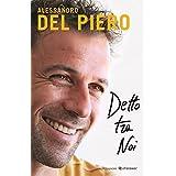 Alessandro Del Piero (Autore) (1)Disponibile da: 28 novembre 2017 Acquista:  EUR 18,00  EUR 15,30 13 nuovo e usato da EUR 15,30