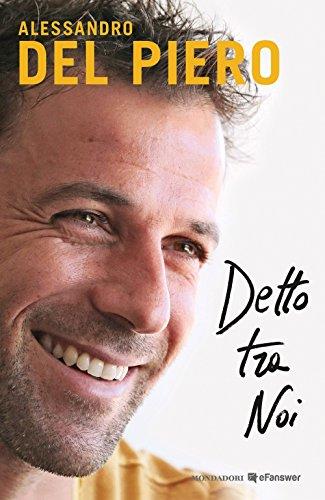 Detto tra noi (Vivavoce) por Alessandro Del Piero