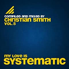 My Love Is Systematic, Vol. 5 (Compiled and Mixed by Christian Smith)