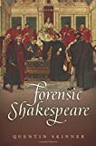 Forensic Shakespeare (Clarendon Lectures in English) 1st edition by Skinner, Quentin (2014) Hardcover