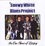 Songtexte von Snowy White Blues Project - In Our Time of Living
