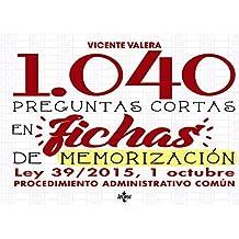 1040 Preguntas cortas en fichas de memorización. Ley 39/2015 (Derecho - Práctica Jurídica)